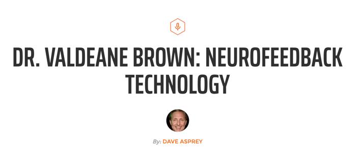 dr-valdeane-brown-neurofeedback-technology-dave-asprey-podcast-image