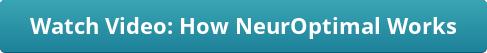 button_watch-video-how-neuroptimal-works