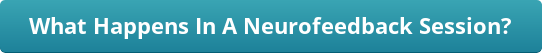 button_what-happens-in-a-neurofeedback-session